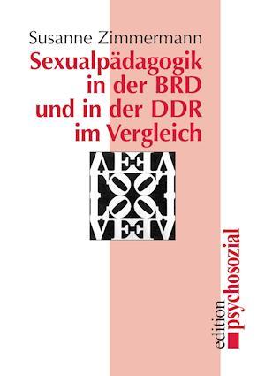 Sexualpadagogik in Der Brd Und in Der Ddr Im Vergleich af Susanne Zimmermann