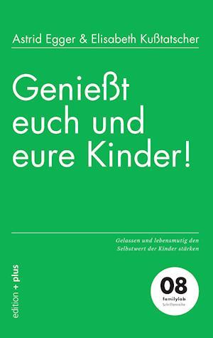 Bog, paperback Geniesst Euch Und Eure Kinder! af Elisabeth Kusstatscher, Astrid Egger