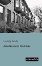 Amerikanische Eindrucke af Ludwig Fulda