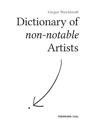 Bog, paperback Dictionary of Non-Notable Artists af Gregor Weichbrodt