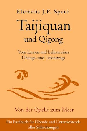 Bog, paperback Taijiquan Und Qigong af Klemens J. P. Speer