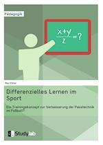 Differenzielles Lernen Im Sport. Ein Trainingskonzept Zur Verbesserung Der Passtechnik Im Fussball?