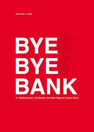 Bog, hardback Bye Bye Bank af Matthias a. Weiss