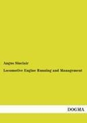 Locomotive Engine Running and Management af Angus Sinclair