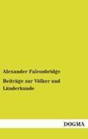 Beitrage Zur Volker Und Landerkunde af Alexander Falconbridge