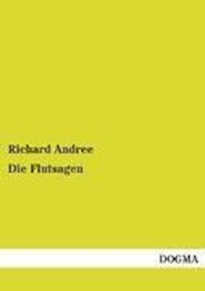 Die Flutsagen af Richard Andree