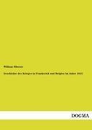 Geschichte Des Krieges in Frankreich Und Belgien Im Jahre 1815 af William Siborne