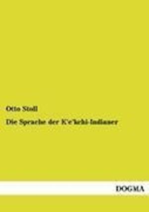Die Sprache Der K'E'kchi-Indianer af Otto Stoll