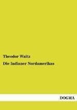 Die Indianer Nordamerikas af Theodor Waitz