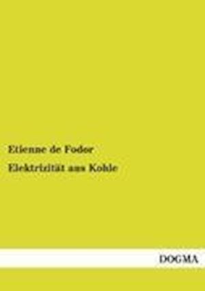 Elektrizit T Aus Kohle af Etienne De Fodor