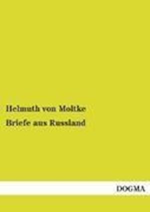 Briefe Aus Russland af Helmuth von Moltke