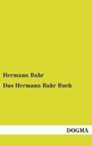 Das Hermann Bahr Buch af Hermann Bahr