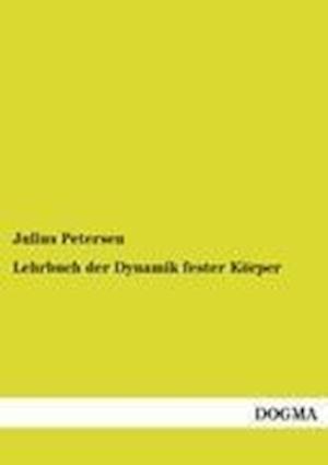 Lehrbuch Der Dynamik Fester K Rper af Julius Petersen