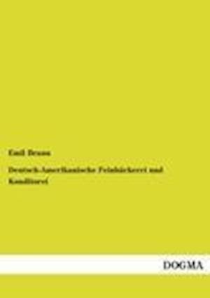 Deutsch-Amerikanische Feinb Ckerei Und Konditorei af Emil Braun