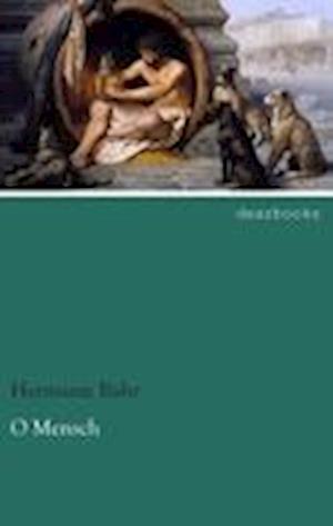 O Mensch af Hermann Bahr