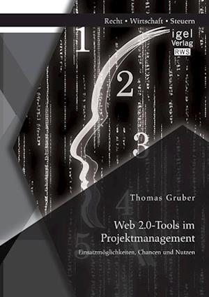 Web 2.0-Tools Im Projektmanagement af Thomas Gruber