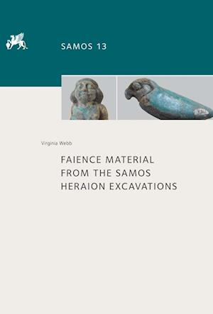 Bog, hardback Faience Material from the Samos Heraion Excavations af Virginia Webb