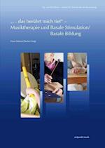 ...Das Beruhrt Mich Tief' - Musiktherapie Und Basale Stimulation/Basale Bildung (Zeitpunkt Musik)