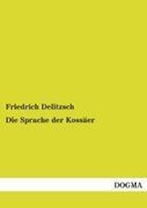 Die Sprache Der Kossaer af Friedrich Delitzsch