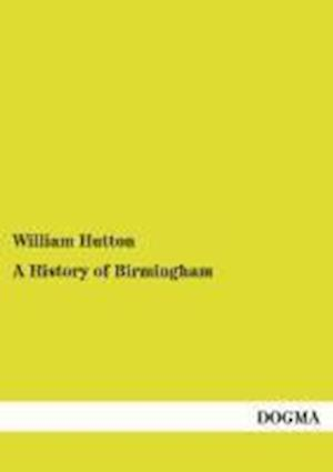A History of Birmingham af William Hutton