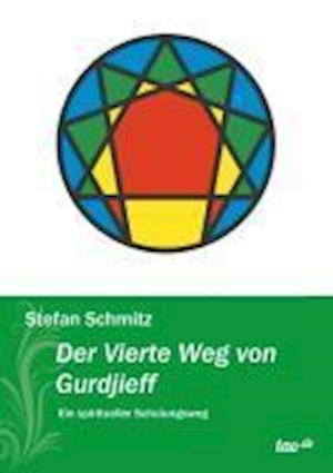 Der Vierte Weg Von Gurdjieff af Stefan Schmitz