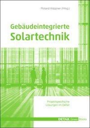 Gebaudeintegrierte Solartechnik af Roland Krippner, Gerd Becker, Martin Maslaton