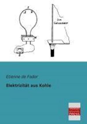Elektrizitat Aus Kohle af Etienne De Fodor