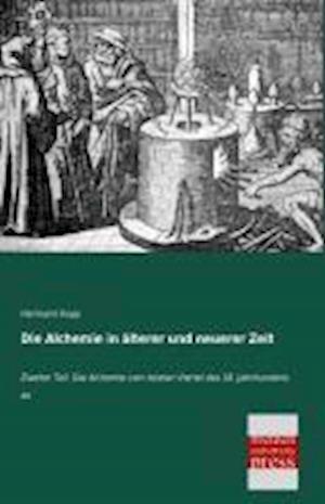 Die Alchemie in Alterer Und Neuerer Zeit af Hermann Kopp