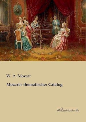 Mozart's Thematischer Catalog af W. A. Mozart