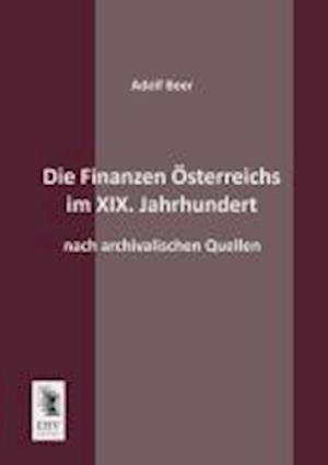 Die Finanzen Osterreichs Im XIX. Jahrhundert af Adolf Beer