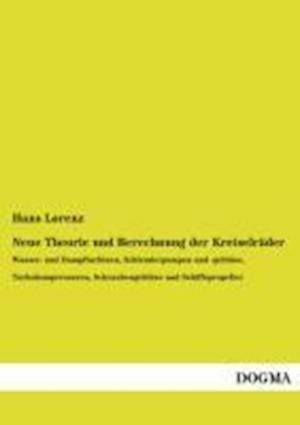 Neue Theorie Und Berechnung Der Kreiselrader af Hans Lorenz