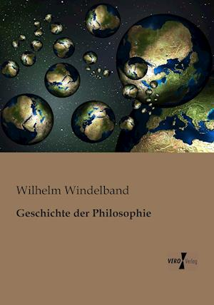 Geschichte Der Philosophie af Wilhelm Windelband