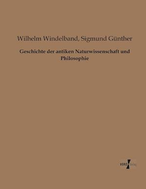 Geschichte Der Antiken Naturwissenschaft Und Philosophie af Wilhelm Windelband