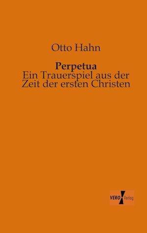Perpetua af Otto Hahn