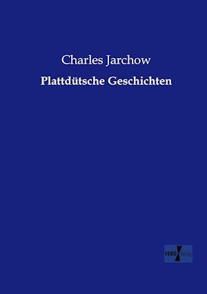 Plattdutsche Geschichten af Charles Jarchow