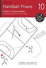 Handball Praxis 10 - Moderner Tempohandball