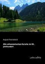 Alle Schweizerischen Kurorte Im 19. Jahrhundert af August Feierabend