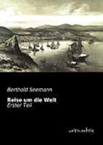Reise Um Die Welt af Berthold Seemann