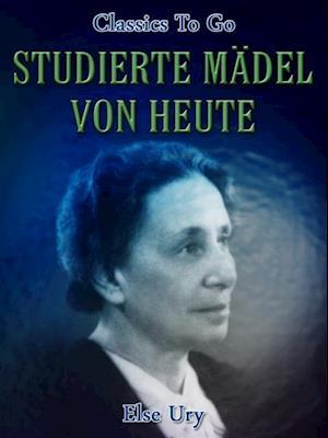 Studierte Madel von heute af Else Ury