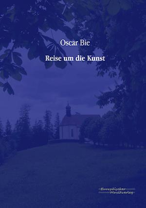 Reise Um Die Kunst af Oscar Bie