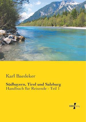 Sudbayern, Tirol Und Salzburg af Karl Baedeker