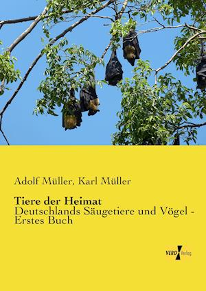 Tiere Der Heimat af Adolf Muller