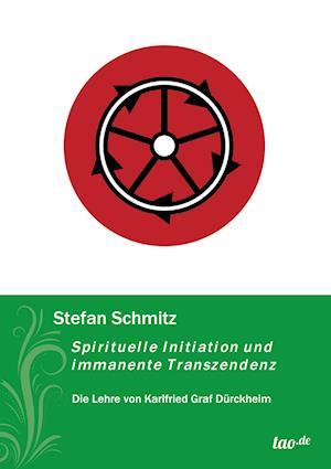 Spirituelle Initiation Und Immanente Transzendenz af Stefan Schmitz