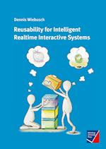 Reusability for Intelligent Realtime Interactive Systems