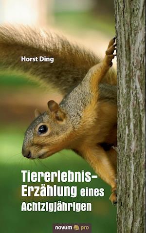 Bog, paperback Tiererlebnis-Erzahlung Eines Achtzigjahrigen af Horst Ding