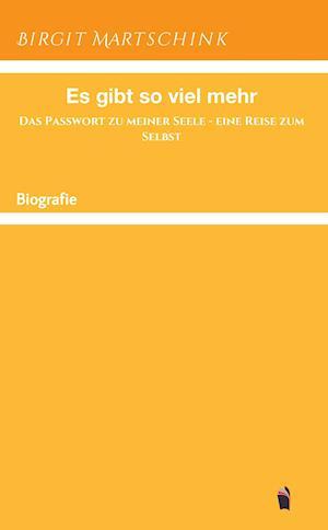 Bog, paperback Es Gibt So Viel Mehr af Birgit Martschink