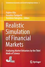 Realistic Simulation of Financial Markets (Evolutionary Economics and Social Complexity Science, nr. 9)