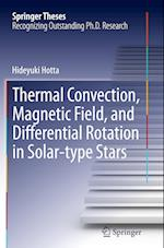 Thermal Convection, Magnetic Field, and Differential Rotation in Solar-Type Stars (Springer Theses)