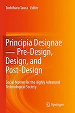 Principia Designae Pre-Design, Design, and Post-Design