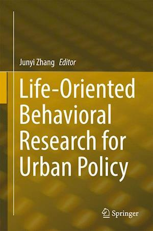 Bog, paperback Life-Oriented Behavioral Research for Urban Policy af Junyi Zhang
